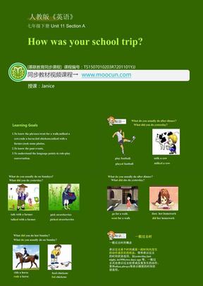 人教版英语七年级下Unit11_11.1_Section A_How was your school trip.ppt