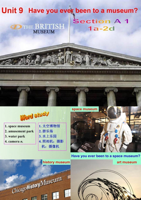 《Unit 9 Have you ever been to a museum?》单元课件(优质课).ppt