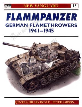 Osprey.-.New.Vanguard.015.-.Flammpanzer.German.Flamethrowers.1941-1945(武器.二战德军坦克).pdf