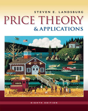 Price Theory and Applications by Steven Landsburg 8th Ed(BookFi.org).pdf