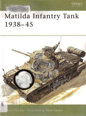 Osprey.-.New.Vanguard.008.-.Matilda.Infantry.Tank.1938-45【武器.马蒂尔达步兵坦克】.pdf