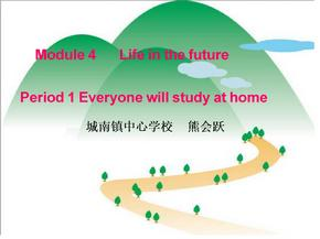 七年级英语下册:Module 4 Unit1 Everyone will study at home课件外研版.ppt