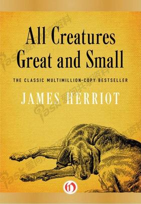 爱问共享资料下载_All Creatures Great and Small - James Herriot下载_在线阅读 - 爱问共享资料